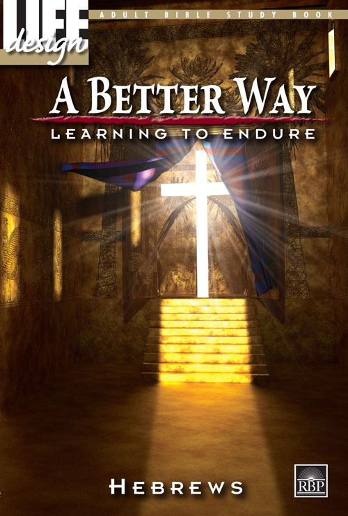 A Better Way: Learning to Endure <br>Adult Bible Study Book