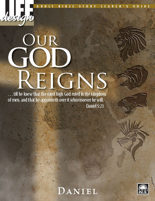 Our God Reigns: Daniel<br>Adult Leader's Guide