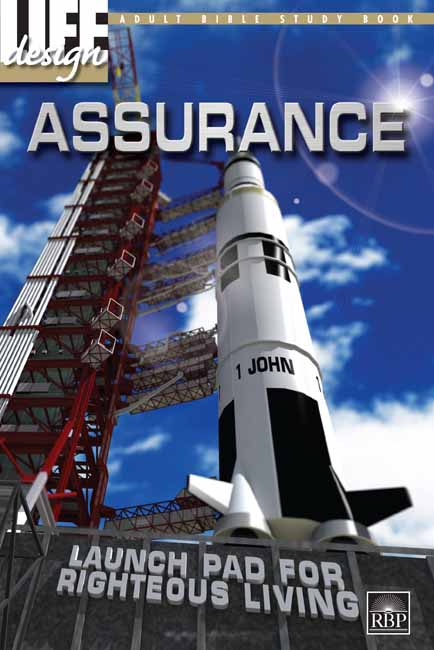Assurance: Launch Pad for Righteous Living <br>Adult Bible Study Book