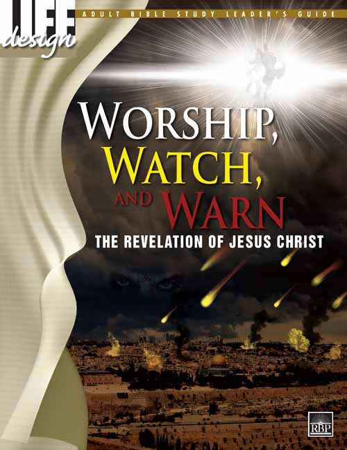 Worship, Watch, and Warn: Revelation<br>Adult Leader's Guide