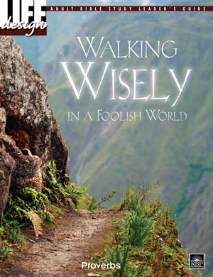 Walking Wisely in a Foolish World: Proverbs <br>Adult Leader's Guide