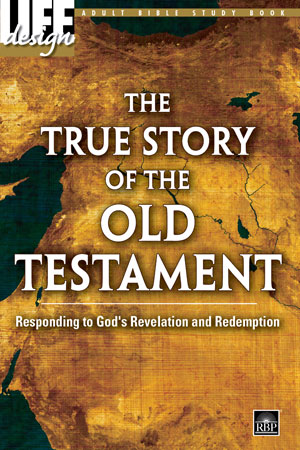 The True Story of the Old Testament <br>Adult Bible Study Book