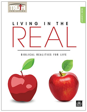 Living in the Real: Biblical Realities for Life <br>Adult Leader's Guide