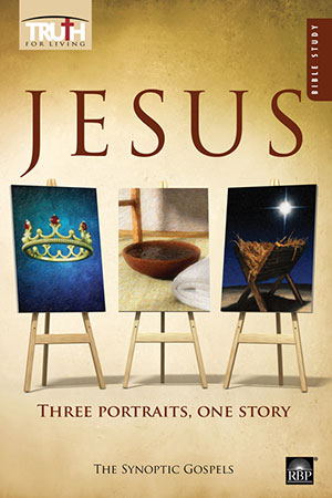 Jesus: Three Portraits, One Story <br>Adult Bible Study Book