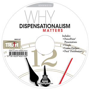 Why Dispensationalism Matters <br>Adult Resource CD