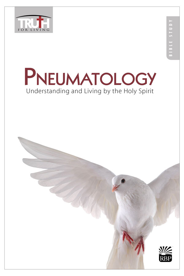 Pneumatology: Understanding and Living by the Holy Spirit <br>Adult Bible Study Book