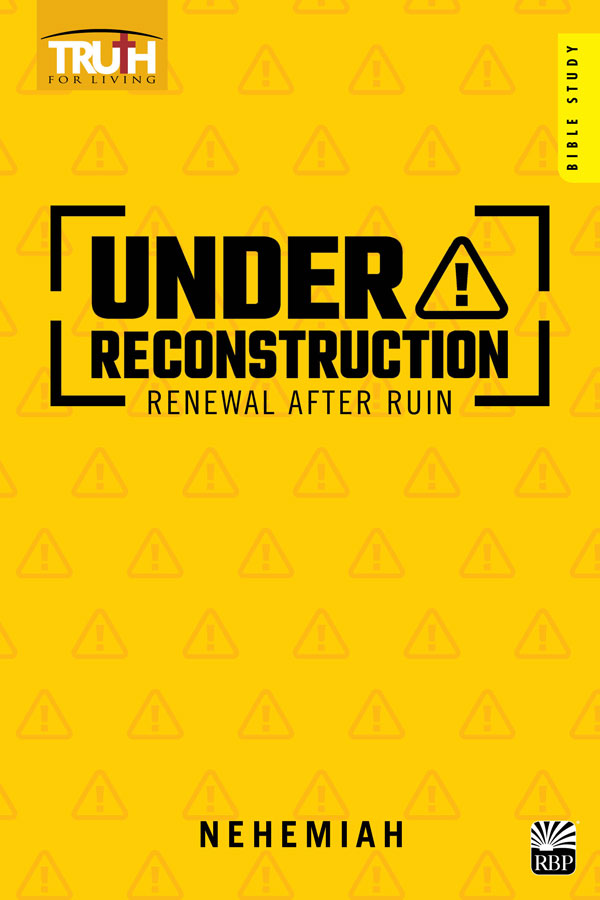 Under Reconstruction: Renewal after Ruin <br>Adult Bible Study Book