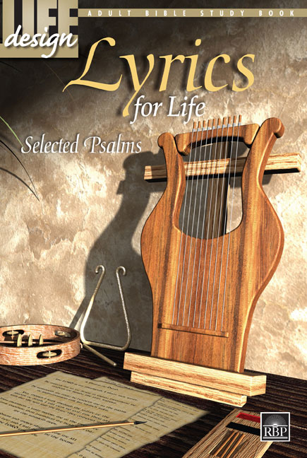 Lyrics for Life: Selected Psalms<br>Adult Bible Study