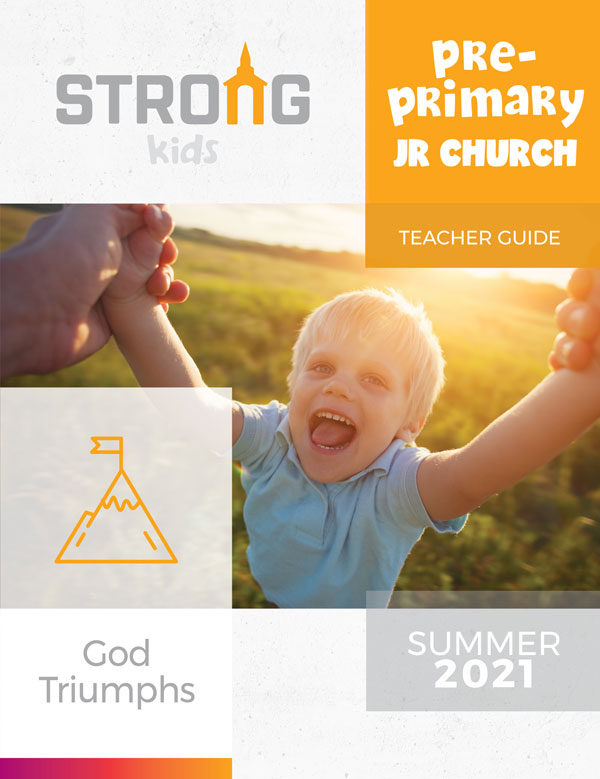 Pre-Primary Jr. Church Teacher Guide <br>Summer 2021 – KJV