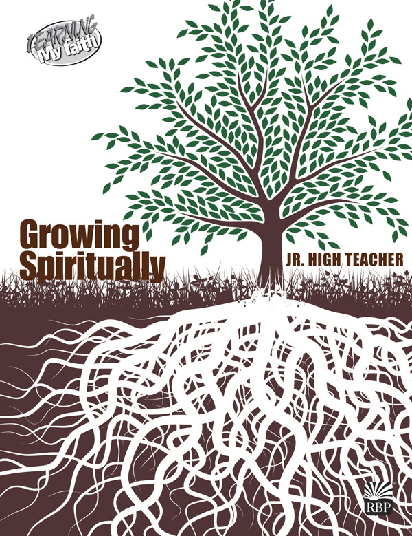 Growing Spiritually <br>Junior High Teacher's Guide <br>Summer 2021