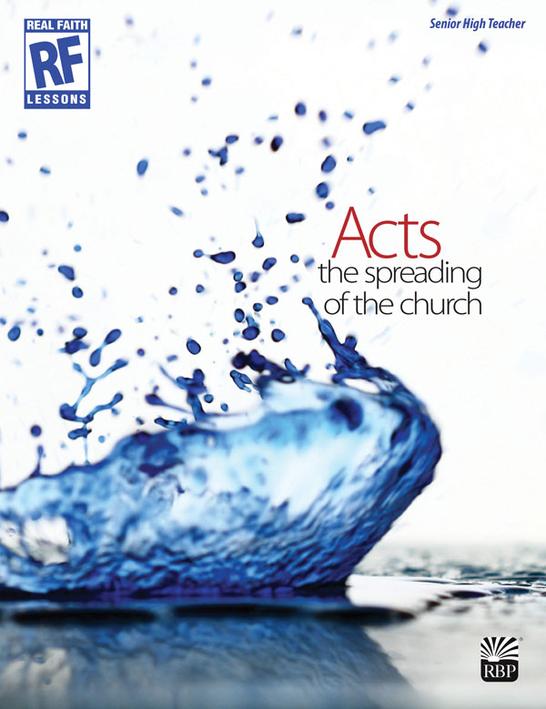 Acts: The Spreading of the Church - Summer 2018 <br>Senior High Teacher's Guide