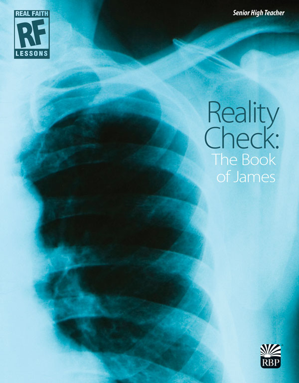 Reality Check: The Book of James<br>Senior High Teacher's Guide