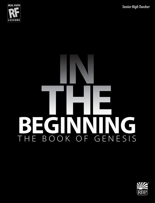 In the Beginning: The Book of Genesis <br>Senior High Teacher's Guide