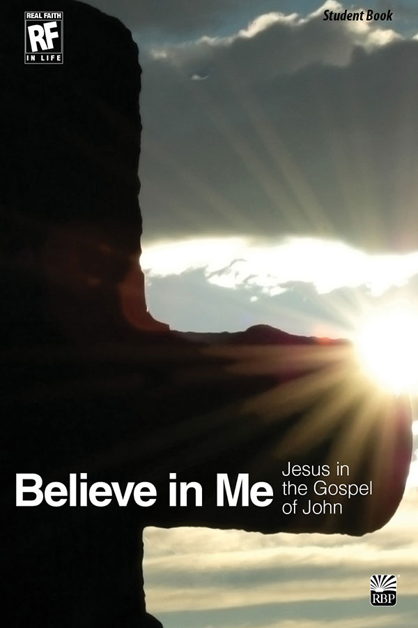 Believe in Me: Jesus in the Gospel of John <br>Senior High Student Devotional Book