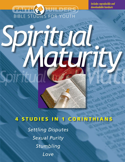 Faith Builders: Spiritual Maturity (1 Corinthians)