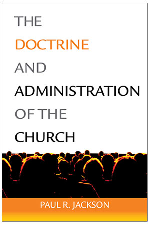 The Doctrine and Administration of the Church <br>3rd Edition