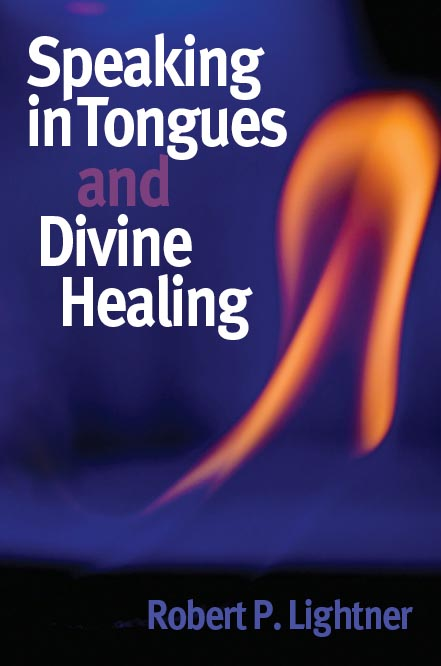 Speaking in Tongues and Divine Healing