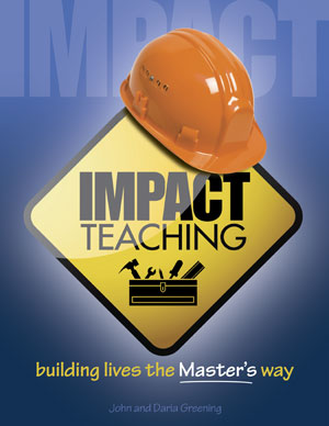 Impact Teaching: <br>Building Lives the Master's Way