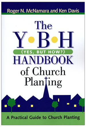The Y-B-H (Yes, But How?) Handbook of Church Planting