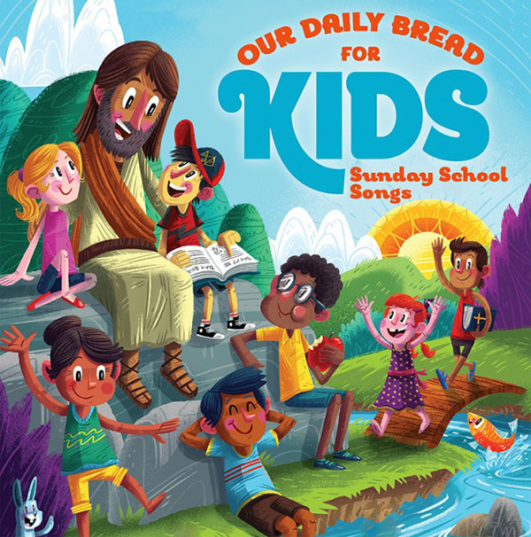 Our Daily Bread for Kids™ Sunday School Songs