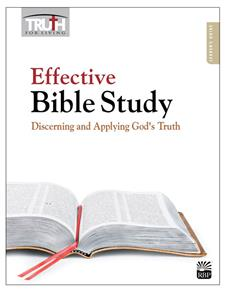 Effective Bible Study: Discerning and Applying God's Truth <br>Adult Bible Study Book