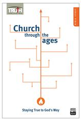 Church through the Ages: Staying True to God's Way - Summer 2018 <br>Adult Bible Study Book