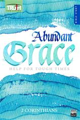 Abundant Grace: Help for Tough Times - Fall 2018 <br>Adult Bible Study Book