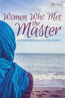 Women Who Met the Master: Encountering Jesus in the Gospels