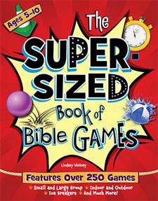 The Super-Sized Book of Bible Games: Ages 5-10